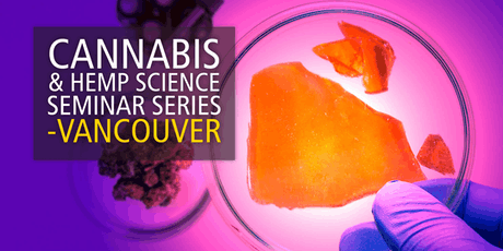 Cannabis and Hemp Science Seminar Series- Vancouver tickets