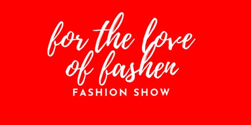 "MODEL CALL- ""For the Love of Fashen"" Runway Show"