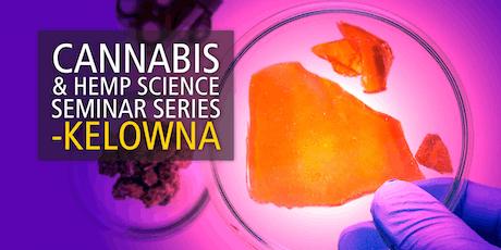 Cannabis and Hemp Science Seminar Series- Kelowna tickets