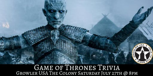 Game of Thrones Trivia at Growler USA The Colony