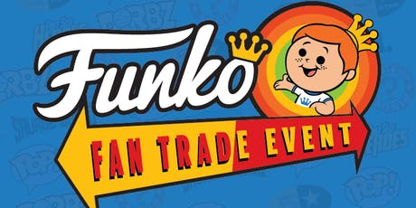 Knowhere Toys, Comics & Gaming Presents: Funko Fan Trade tickets