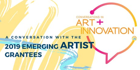 Conversations in Art + Innovation: Emerging Artist Grantees tickets
