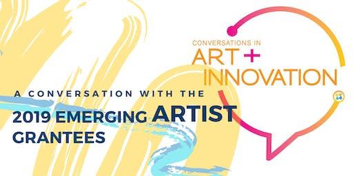 Conversations in Art + Innovation: Emerging Artist Grantees
