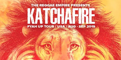 Katchafire & Earthkry Fyah Up Tour 2019 @ Seventh Mountain tickets