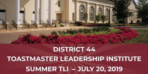 DISTRICT 44 TOASTMASTERS LEADERSHIP INSTITUTE -July 20, 2019