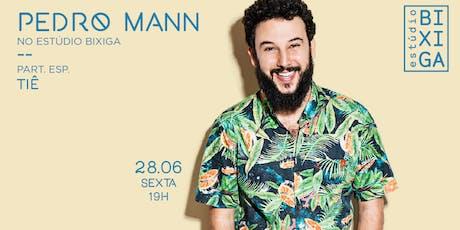 28/06 - SHOW: PEDRO MANN NO ESTÚDIO BIXIGA ingressos