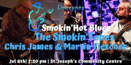 SMOKIN'  BLUES The Smokin'Tones,Chris James/Martin Fletcher tickets