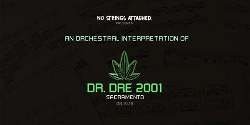 An Orchestral Rendition of Dr. Dre: 2001 - Sacramento