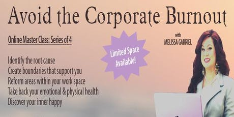Avoid the Corporate Burnout (4 Week Online Masterclass Series) tickets