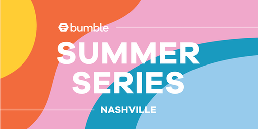 Bumble Summer Series Event - Nashville