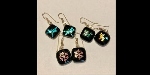 Make Your Own Acid Etched Dichroic Glass Earrings  - Saturday, August 3 at 1:00pm