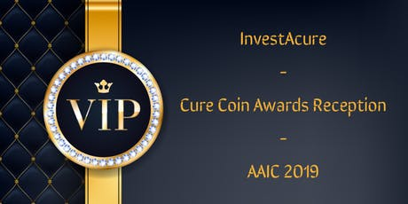 The InvestAcure Cure Coin Awards Reception During AAIC 2019 tickets