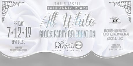 The Russell 14th Anniversary All White Block Party Celebration tickets
