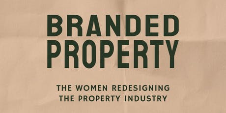 Branded Property: The Women Redesigning the Property Industry tickets