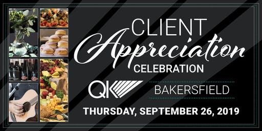 QK Bakersfield's Client Appreciation Celebration!