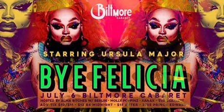 Bye Felicia - She's Baaack! URSULA MAJOR (LA) tickets