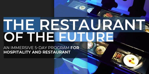 The Restaurant Of The Future | Executive Program | April