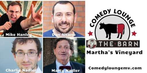 Stand Up Comedy: Marty & Charlie Nadler - Dan Altano - Mike Hanley