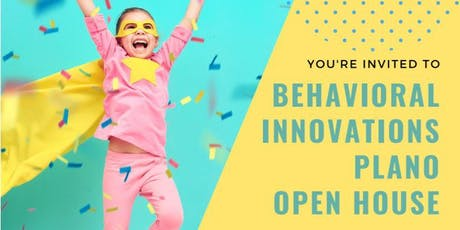 Behavioral Innovations Plano- Open House tickets