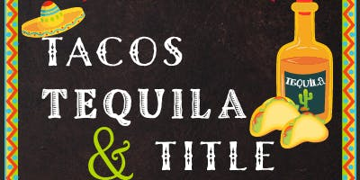 Tacos, Tequila, and Title
