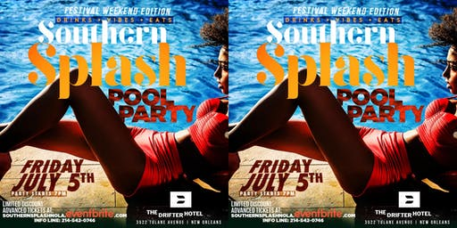 Southern Splash Pool Party Essence Festival Weekend Edition @ Drifter Hotel New Orleans