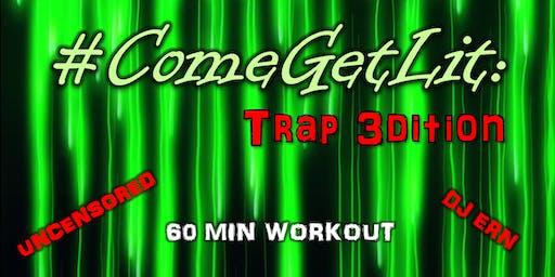#ComeGetLit: Trap 3dition