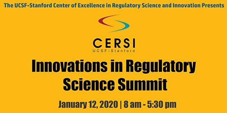 UCSF-Stanford CERSI Innovations in Regulatory Science Summit tickets