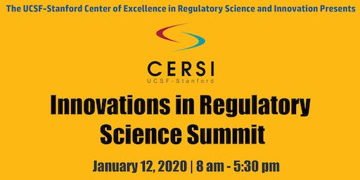 UCSF-Stanford CERSI Innovations in Regulatory Science Summit