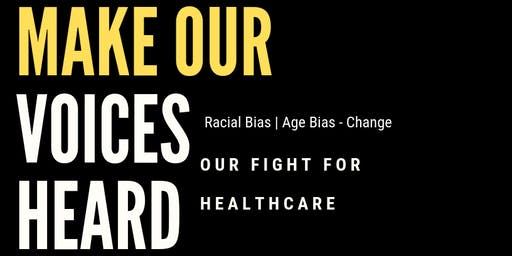 "Make Our Voices Heard ""Our Fight For Healthcare"""