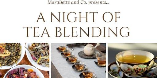 A NIGHT OF TEA BLENDING