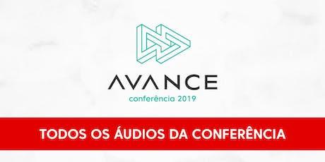 ÁUDIOS da Conferência AVANCE - 2019 ingressos