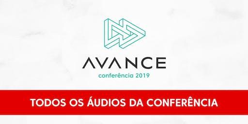 ÁUDIOS da Conferência AVANCE - 2019