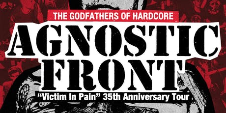 "Agnostic Front ""Victim In Pain"" 35th Anniversary Tour w/ Prong and Lacerate tickets"