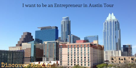 I want to be an Entrepreneur in Austin Tour tickets