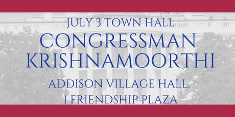 Addison Town Hall with Congressman Krishnamoorthi tickets