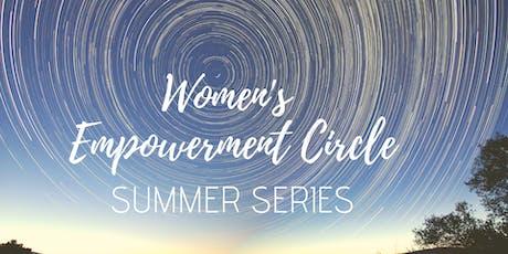 Women's Empowerment Circle Summer Series tickets