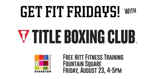 Get Fit Fridays: Title Boxing Club Evanston
