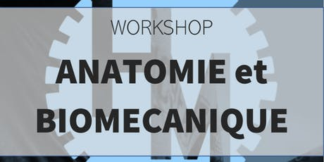 Workshop anatomie et biomécanique (w/ Lecuy T et Depasse V) tickets