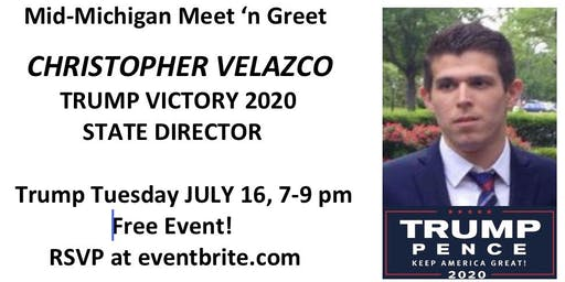 Meet 'n Greet Michigan's Trump Victory 2020 Director CHRIS VELAZKO!