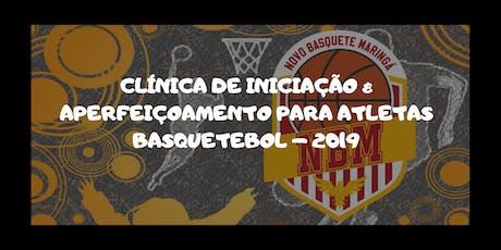 CLÍNICA DE INICIAÇÃO & APERFEIÇOAMENTO PARA ATLETAS BASQUETEBOL – 2019 ingressos