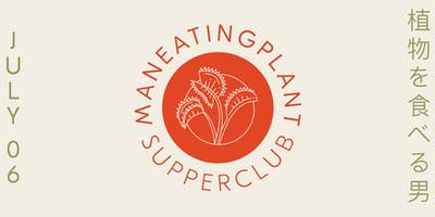 MANEATINGPLANT Supperclub: A Japanese-Inspired Tasting Dinner