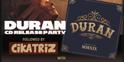 DURAN (CD release) w/ special guests