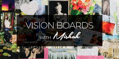 Vision Boards with Mishah