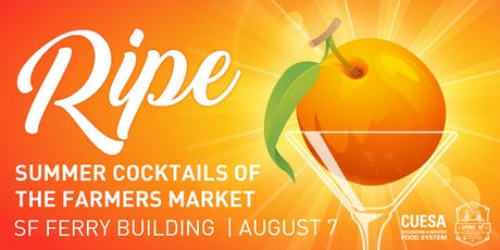 Ripe: Summer Cocktails of the Farmers Market tickets