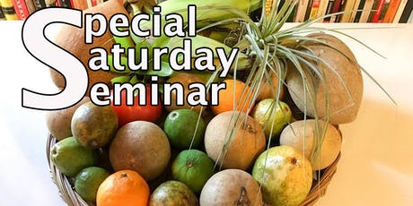 Special Saturday Seminar: Rare Fruits For Southern Florida with Jorge J. Zaldivar tickets