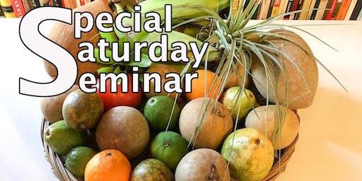 Special Saturday Seminar: Rare Fruits For Southern Floridawith Jorge J. Zaldivar
