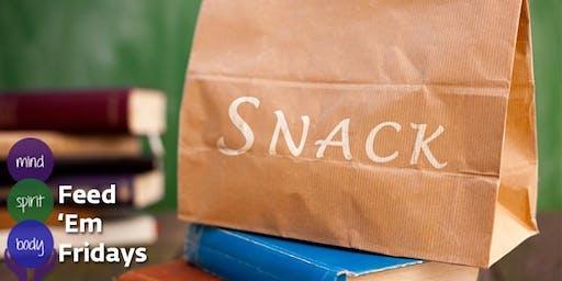 Feed 'Em Fridays: Snacks for Kids