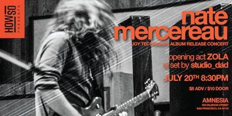 Nate Mercereau Album Release Show w/ ZOLA & studio_dad at Amnesia tickets