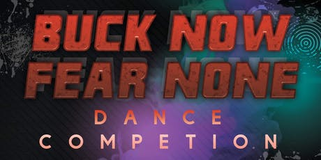 Buck Now Fear None Dance Competition  tickets