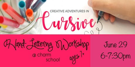 6.29 Creative Adventures in Cursive - Hand-Lettering Workshop for ages 7 to adult tickets